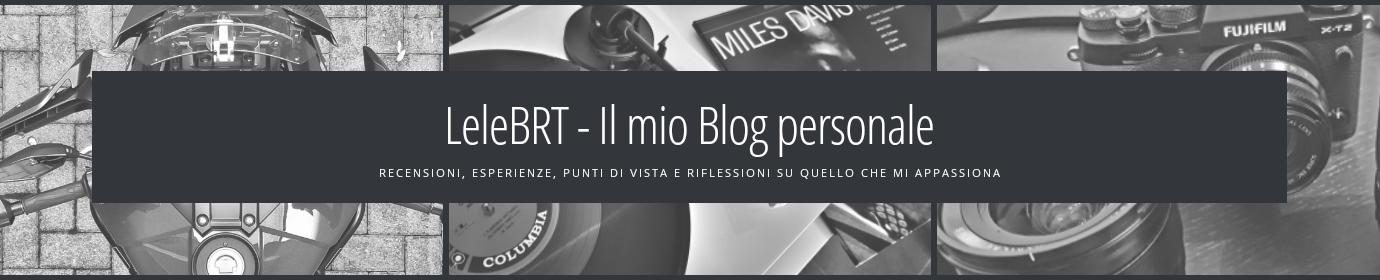 LeleBRT - Il mio Blog personale ..